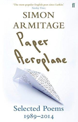 Paper Aeroplane: Selected Poems 1989–2014 por Simon Armitage