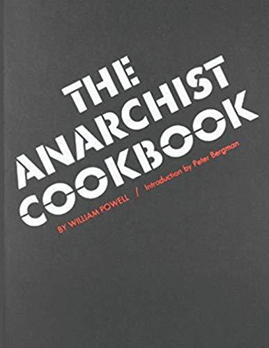 The Anarchist Cookbook por William Powell