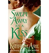 [Swept Away by a Kiss] [by: Katharine Ashe]