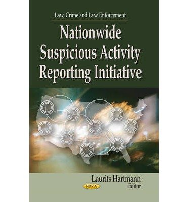 nationwide-suspicious-activity-reporting-initiative-edited-by-laurits-hartmann-september-2013