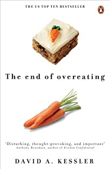 The End of Overeating: Taking control of our insatiable appetite par [Kessler, David]