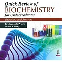 Quick Review Of Biochemistry For Undergraduates: Questions And Answers
