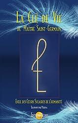 La Clé de Vie de Maître Saint-Germain: Eveil des Coeurs Solaires de l'Humanité