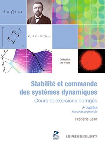 Stabilité et commande des systèmes dynamiques: Cours et exercices corrigés