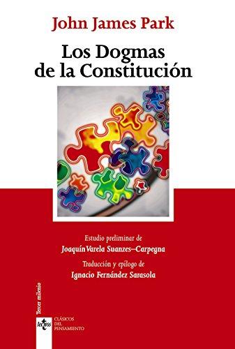 Los Dogmas de la Constitución (Clásicos - Clásicos Del Pensamiento)
