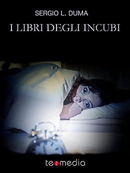 I libri degli incubi di [Sergio L. Duma]