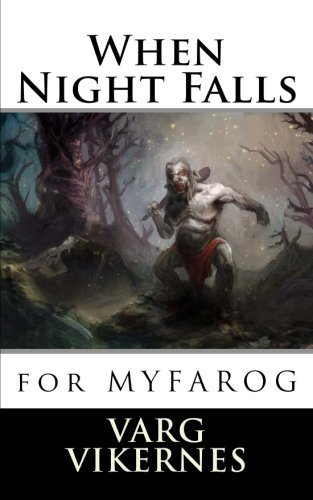 When Night Falls: for MYFAROG por Varg Vikernes
