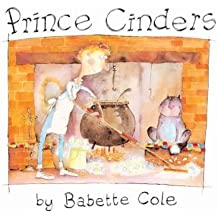 [(Prince Cinders )] [Author: Babette Cole] [Oct-1999]