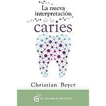 La nueva interpretación de la caries (Spanish Edition)