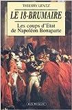 Le 18-Brumaire : Les coups d'Etat de Napoléon Bonaparte (novembre-décembre 1799) de Thierry Lentz,Jacques Jourquin (Préface) ( 24 mars 1997 )