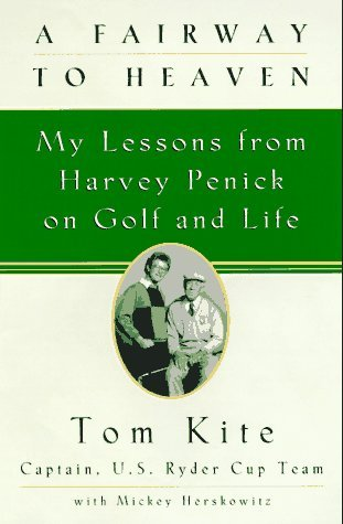 A Fairway to Heaven: My Lessons From Harvey Penick On Golf And Life by Tom Kite (1997-08-20) par Tom Kite;Mickey Herskowitz