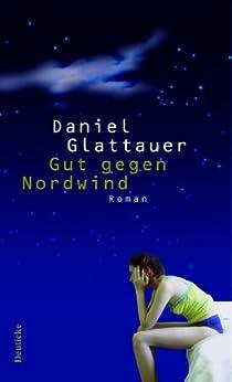 Gut gegen Nordwind: Roman von [Glattauer, Daniel]
