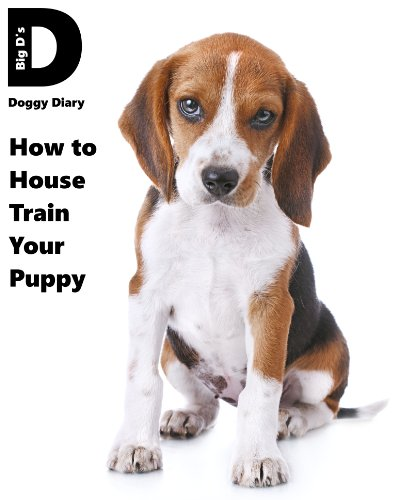 Big D's Doggy Diary - How to House Train Your Puppy (English Edition) (Doggie Diary)