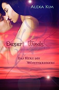 Desert Winds - Das Herz des Wüstenkriegers (Bonusstory) von [Kim, Alexa]