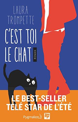 C'est toi le chat (Romans) par Laura Trompette