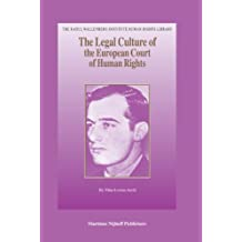 The Legal Culture of the European Court of Human Rights (Raoul Wallenberg Institute Human Rights Library)