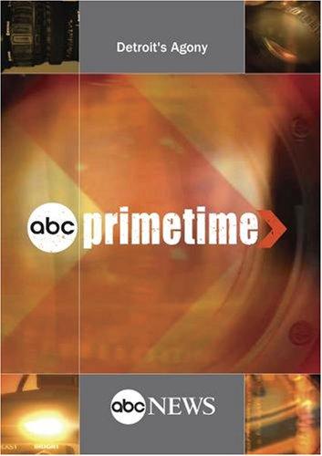 ABC News Primetime Detroit's Agony (Detroit News)