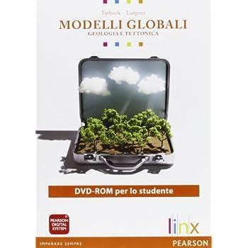 Modelli Globali. Geologia E Tettonica. Per Le Scuole Superiori. Dvd-Rom