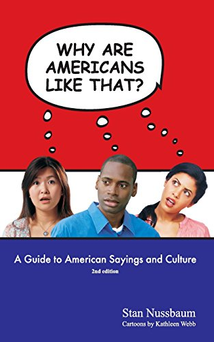 Why are Americans like that?: A Guide to American Sayings and Culture