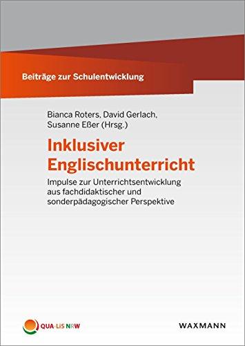 Inklusiver Englischunterricht: Impulse zur Unterrichtsentwicklung aus fachdidaktischer und...
