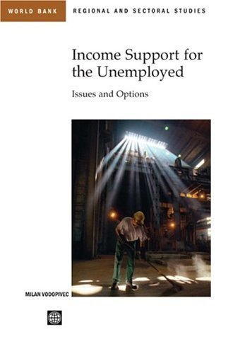 Income Support for the Unemployed: Issues and Options (Regional and Sectoral Studies) by Milan Vodopivec (2004-07-29) (Milan-bank)