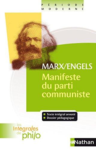 Intégrales de Philo - MARX/ENGELS, Manifeste du Parti Communiste par Jean-Jacques Barrere