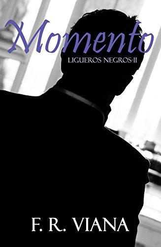 Momento (Ligueros Negros nº 2) por F. R. Viana