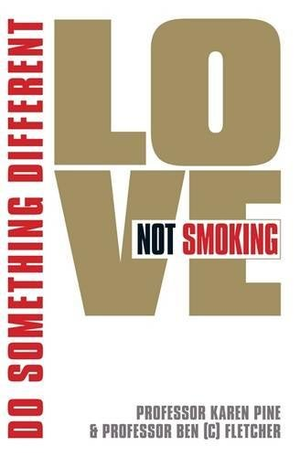 Love Not Smoking: Do Something Different por Professor Karen J. Pine