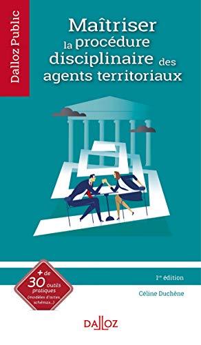 Maîtriser la procédure disciplinaire dans sa collectivité territoriale - 1re édition par Céline Duchêne