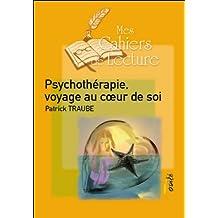 Psychothérapie, voyage au coeur de soi