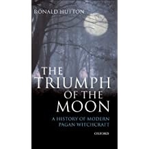The Triumph of the Moon: A History of Modern Pagan Witchcraft (English Edition)