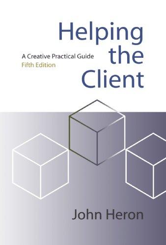 Helping the Client: A Creative Practical Guide por John Heron