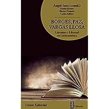 Borges, Paz, Vargas Llosa: Literatura y Libertad en Latinoamérica (Atlas Libertas) (Spanish Edition)