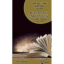 Borges, Paz, Vargas Llosa: Literatura y Libertad en Latinoamérica (Atlas Libertas)