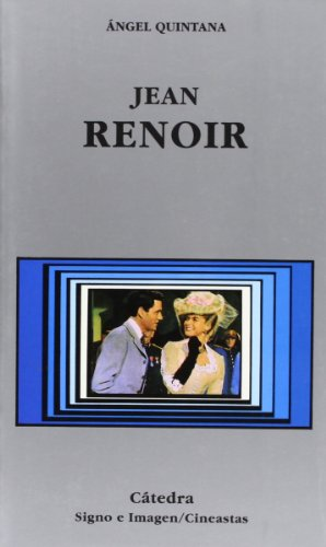 Jean Renoir (Signo E Imagen - Signo E Imagen. Cineastas) por Ángel Quintana