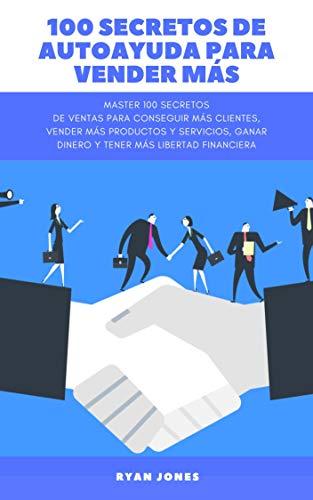 100 Secretos De Autoayuda Para Vender Más: Master 100 Secretos De ...