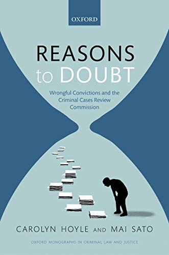 Reasons to Doubt: Wrongful Convictions and the Criminal Cases Review Commission (Oxford Monographs on Criminal Law and Justice) PDF Descargar