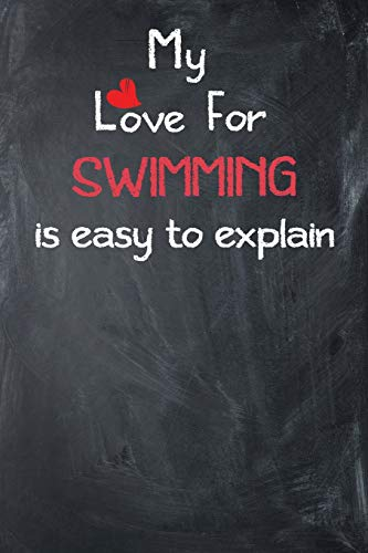 My Love For Swimming is Easy to Explain: Lined Journal