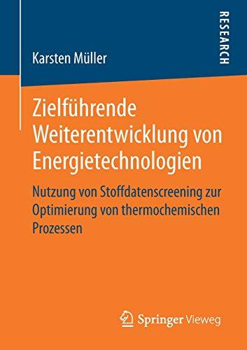 Zielführende Weiterentwicklung von Energietechnologien: Nutzung von Stoffdatenscreening zur Optimierung von thermochemischen Prozessen
