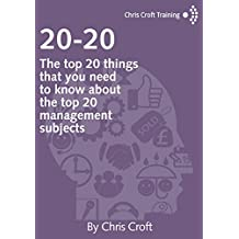 20-20 Management: The top 20 things that you need to know about the top 20 management subjects