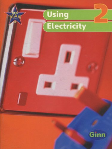 New Star Science Yr2/P2: Using Electricity Pupil's Book (STAR SCIENCE NEW EDITION)