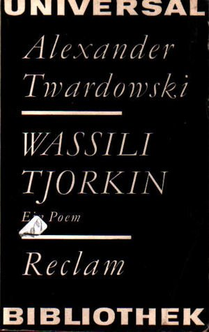 Wassili Tjorkin. Ein Poem. (Reclams Universal-Bibliothek Band 488)  by  Alexander Twardowski, Aleksandr T. Tvardovskij