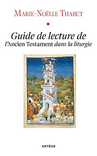 Guide de lecture de l'Ancien Testament dans la liturgie par Marie-Noëlle Thabut