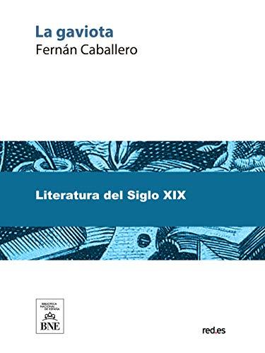 La gaviota novela original de costumbres espanyolas por Caballero Fernán
