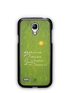 YuBingo Difficult Roads often lead to Beautiful Destinations Designer Mobile Case Back Cover for Samsung Galaxy S4 Mini