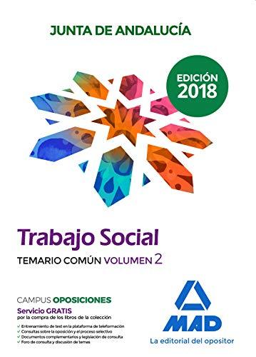 Trabajadores Sociales de la Junta de Andalucía. Temario común: Trabajador Social  de la Junta de Andalucía. Temario común volumen 2