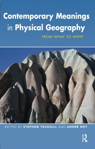 Contemporary Meanings in Physical Geography (Hodder Arnold Publication)
