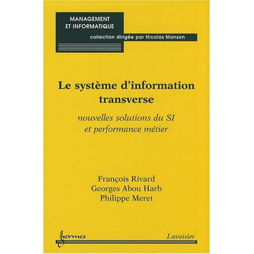 Le système d'information transverse : Nouvelles solutions du SI et performance métier