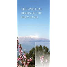 The Spiritual Roots of the Holy Land by Michael Laitman (2011-09-16)