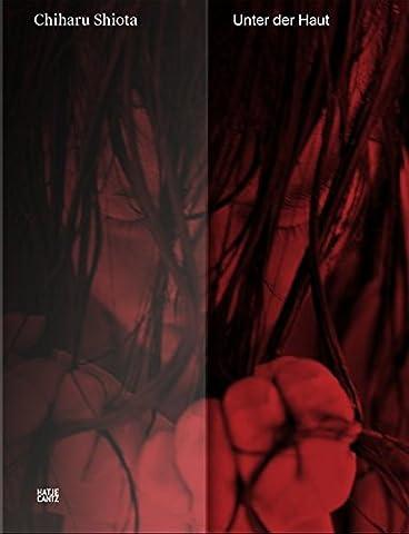 Chiharu Shiota : under the skin